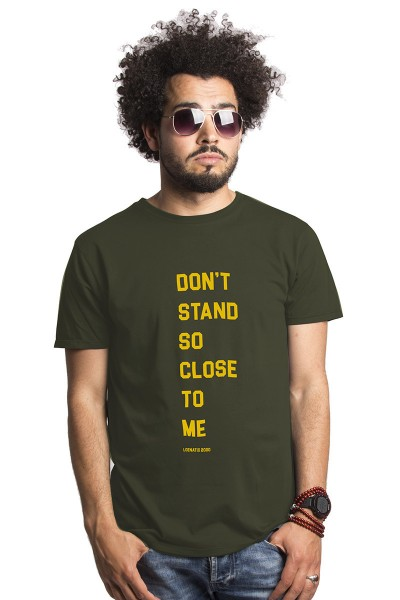 Don't Stand So Close To Me T-shirt